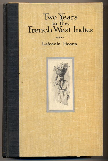 Two Years in the French West Indies. Lafcadio Hearn.