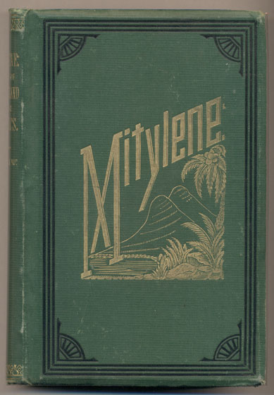 """Mitylene: A Tale of New England and the Tropics. By """"Mi Esposa E Yo."""" Walter; Abby Whiting Brown Brown."""
