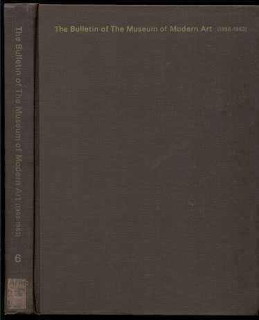The Bulletin of the Museum of Modern Art Compiled in Seven Volumes- Volume 6 (1958-1963)