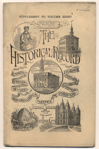 The Historical Record Numbers 2 & 3, Volume 8 - March, 1889. Supplement to Volume 8. Andrew Jenson.