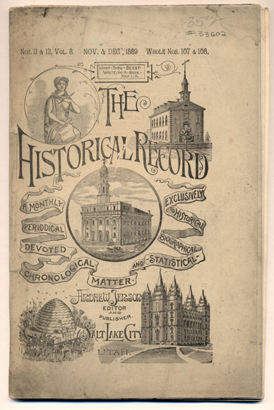 The Historical Record Numbers 11 & 12, Volume 8 - November and December, 1889. Whole Nos. 107 & 108. Andrew Jenson.