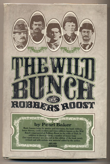 The Wild Bunch at Robbers Roost. Pearl Baker.