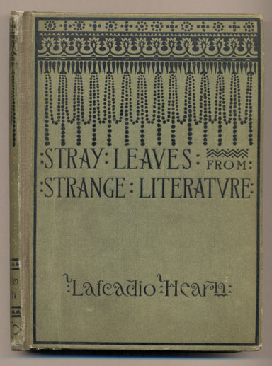Stray Leaves from Strange Literature. Lafcadio Hearn.
