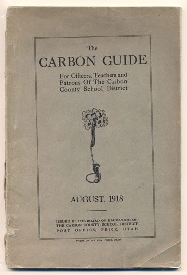 The Carbon Guide for Officers, Teachers and Patrons of The Carbon County School District, August, 1918