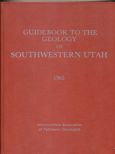 Intermountain Association of Petroleum Geologists Guidebook to the Geology of Southwestern Utah: Transition Between Basin-Range and Colorado Plateau Provinces. Edgar B. Heylmun.