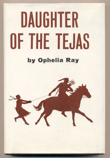 Daughter of the Tejas. Ophelia Ray, Larry McMurtry.