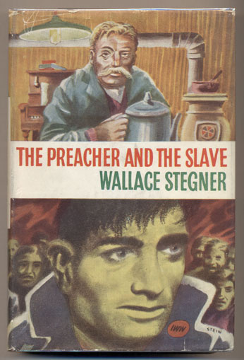The Preacher and the Slave. Wallace Stegner.