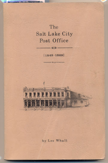 The Salt Lake City Post Office [1849-1869]. Les Whall.