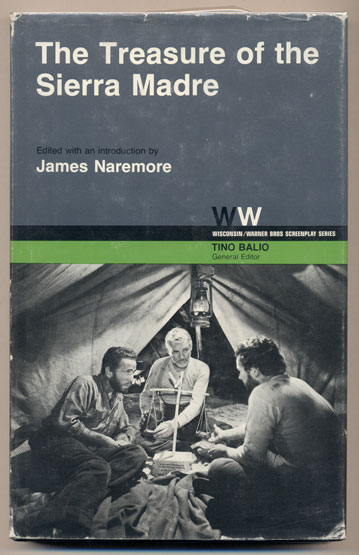 The Treasure of the Sierra Madre. James Naremore, Adapted from B. Traven's, John Huston.