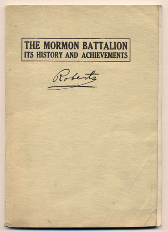 The Mormon Battalion: Its History and Achievements. B. H. Roberts.
