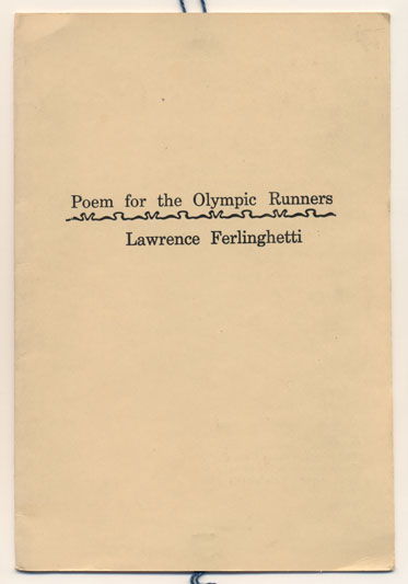 Poem for the Olympic Runners. Lawrence Ferlinghetti.