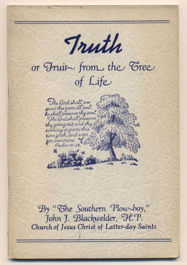"""Truth, or Fruit from the Tree of Life. John J. """"The Southern Plow-boy"""" Blackwelder."""