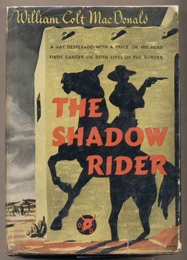 The Shadow Rider (Double D Western). William Colt MacDonald.