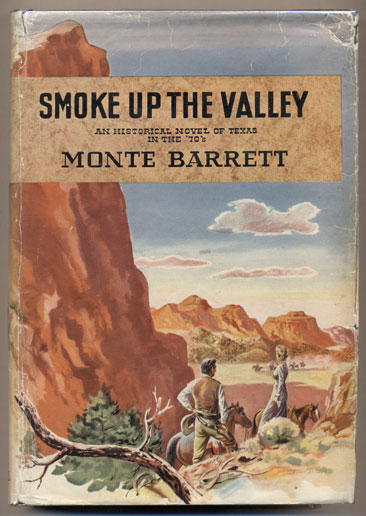 Smoke Up the Valley: An Historical Novel of Texas in the '70's. Monte Barrett.