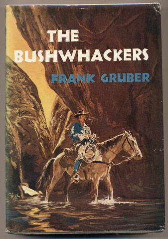 The Bushwhackers. Frank Gruber.