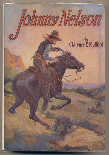Johnny Nelson (with a dust jacket). Clarence E. Mulford.
