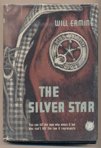 The Silver Star. Will Ermine, Harry Sinclair Drago.