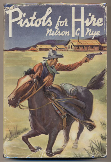 Pistols for Hire: A Tale of the Lincoln County War and the West's Most Desperate Outlaw William (Billy the Kid) Bonney. Nelson C. Nye.