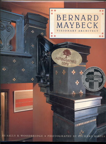 Bernard Maybeck: Visionary Architect. Sally B. Woodbridge.