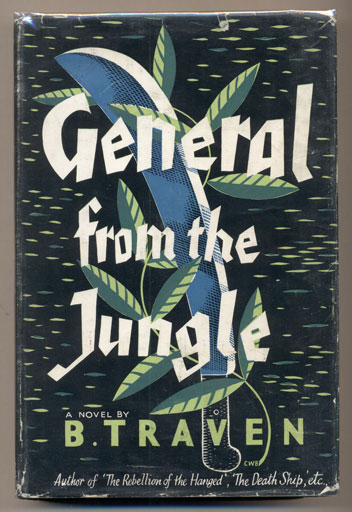 General from the Jungle. B. Traven.