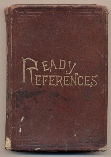 Ready References. A Compilation of Scripture Texts, Arranged in Subjective Order, with Numerous Annotations from Eminent Writers