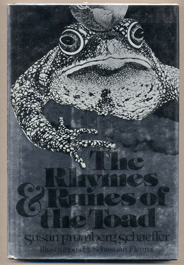 The Rhymes and Runes of the Toad. Susan Fromberg Schaeffer.