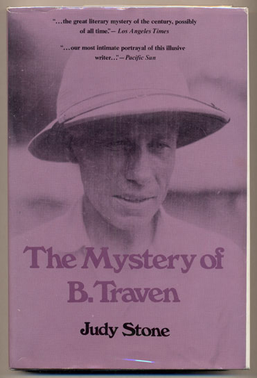 The Mystery of B. Traven. Judy Stone.
