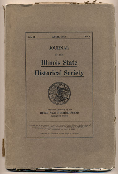 Journal of the Illinois State Historical Society Volume II, Number 1, April 1918