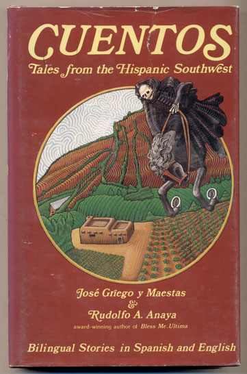 Cuentos: Tales from the Hispanic Southwest. Jose Griego y. Maestas, Retold in, Rudolfo A. Anaya.