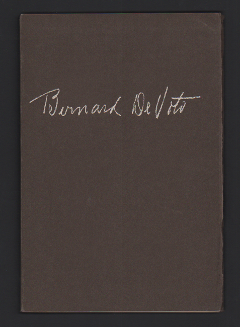 The Papers of Bernard DeVoto: A Description and a Checklist of his Works with a Tribute by Wallace Stegner on the occasion of an Exhibition in the Albert M. Bender Room The Stanford University Libraries. October 1 through November 26, 1960. Wallace Stegner, Julius P. Barclay.