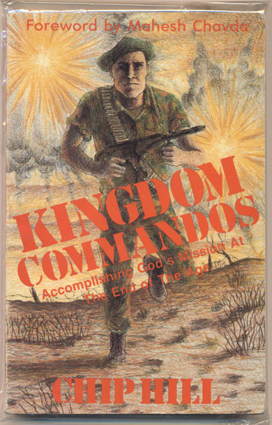 Kingdom Commandos: A Training Manual for God's Elite Special Forces. Chip Hill, Mahesh Chavda, Foreword.