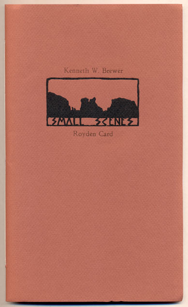 Small Scenes. Kenneth W. Brewer, Royden Card, Poetry, Woodcuts.