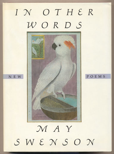 In Other Words: New Poems. May Swenson.