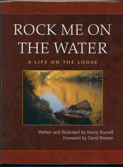 Rock Me On the Water: A Life On the Loose. Renny Russell, David Brower, Foreword.