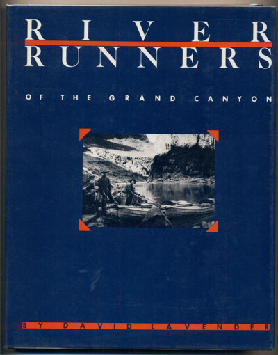 River Runners of the Grand Canyon. David Lavender.