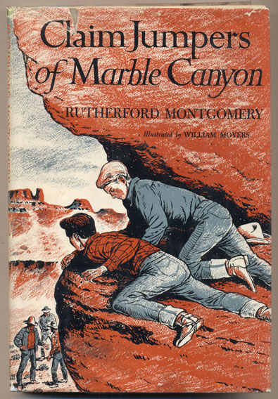 Claim Jumpers of Marble Canyon. Rutherford Montgomery.