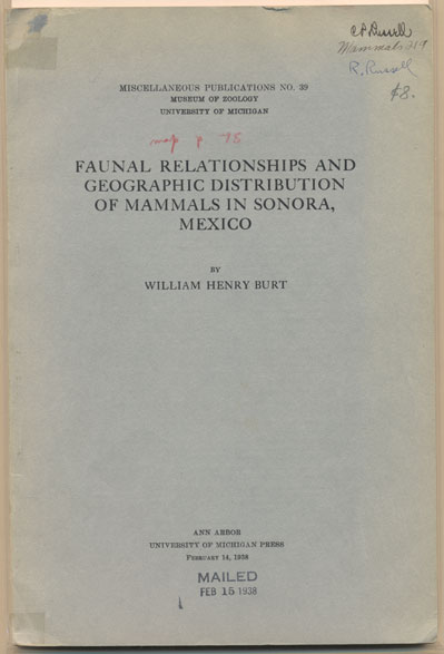 Faunal Relationships and Geographic Distribution of Mammals in Sonora, Mexico (Miscellaneous Publications No. 39, Museum of Zoology, University of Michigan). William Henry Burt.