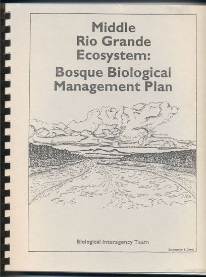 Middle Rio Grande Ecosystem: Bosque Biological Management Plan October 1993. Clifford S. Crawford, Anne C. Cully.
