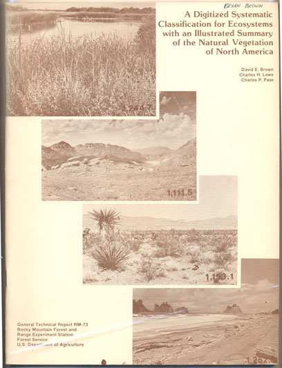 A Digitized Systematic Classification for Ecosystems with an Illustrated Summary of the Natural Vegetation of North America. David E. Brown, Charles H. Lowe, Charles P. Pase.