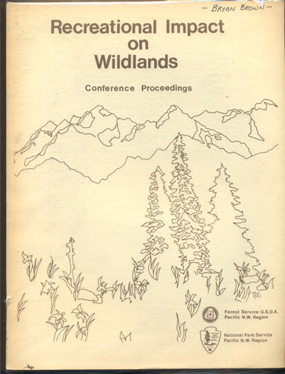 Recreational Impact on Wildlands Conference Proceedings October 27-29, 1978, Seattle, Washington. Ruth Ittner.