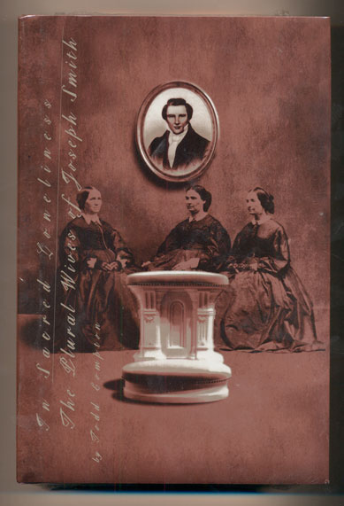 In Sacred Loneliness: The Plural Wives of Joseph Smith. Todd Compton.
