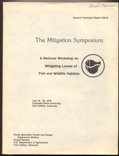 The Mitigation Symposium: A National Workshop on Mitigating Losses of Fish and Wildlife Habitats July 16-20, 1979, Colorado State University, Fort Collins, Colorado. Gustav A. Swanson.