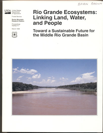 Rio Grande Ecosystems: Linking Land, Water, and People. Toward a Sustainable Future for the Middle Rio Grande Basin June 2-5, 1998, Albuquerque, New Mexico