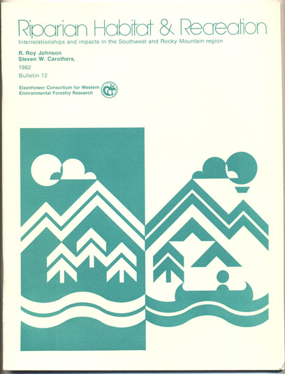 Riparian Habitats and Recreation: Interrelationships and Impacts in the Southwest and Rocky Mountain Region. R. Roy Johnson, Steven W. Carothers.