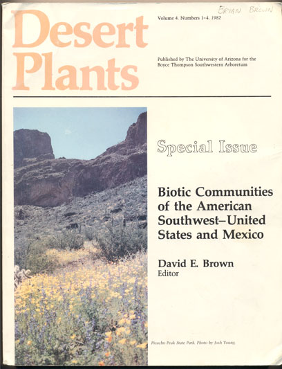 Desert Plants Volume 4, Numbers 1-4, 1982: Biotic Communities of the American Southwest- United States and Mexico. David E. Brown.