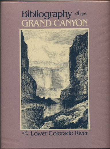 Bibliography of the Grand Canyon and the Lower Colorado River from 1540. Earle E. Spamer, Louise M. Hinchliffe, Foreword.