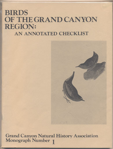 Birds of the Grand Canyon: An Annotated Checklist. Bryan T. Brown, Peter S. Bennett, Steven W. Carothers.