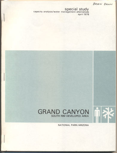 Capacity Analysis / Water Management Alternatives South Rim Developed Area Grand Canyon National Park, April 1978