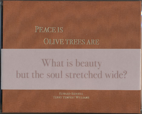 Peace Is, Olive Trees Are. Edward Riddell, Terry Tempest Williams.