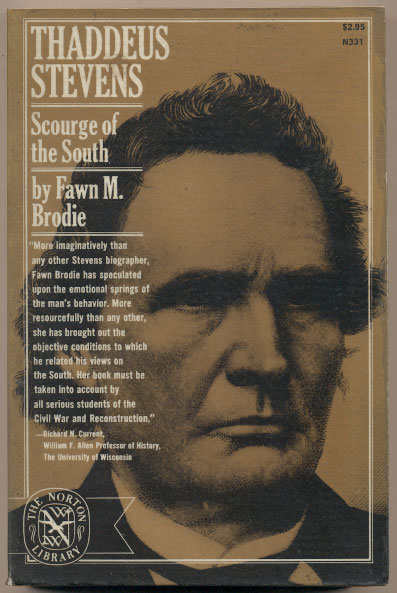 Thaddeus Stevens: Scourge of the South. Fawn M. Brodie.